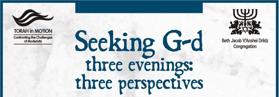 Seeking G-d -Three Evenings: Three Perpectives